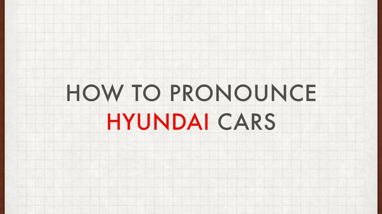 How to Pronounce Hyundai - YouTube