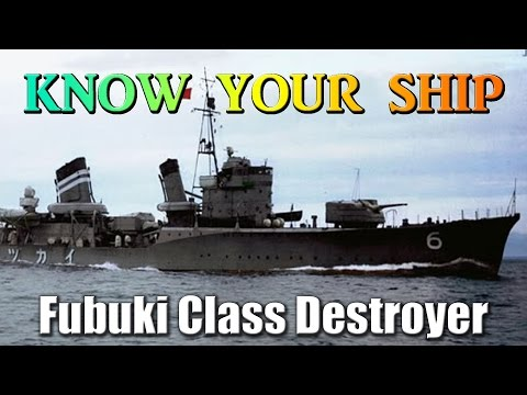 World of Warships - Know Your Ship #41 - Fubuki Class Destroyers
