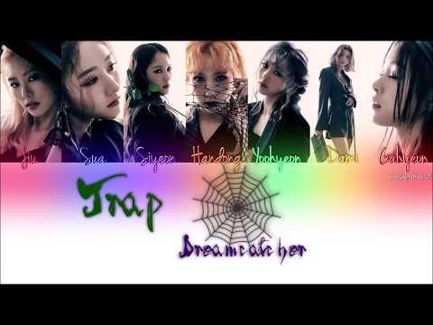 Dreamcatcher (드림캐쳐) - Trap Lyrics | HAN/ROM/ENG