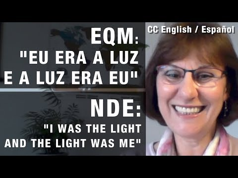 EQM | NDE – Eu vi a luz e a luz era eu | I saw the light and the light was me