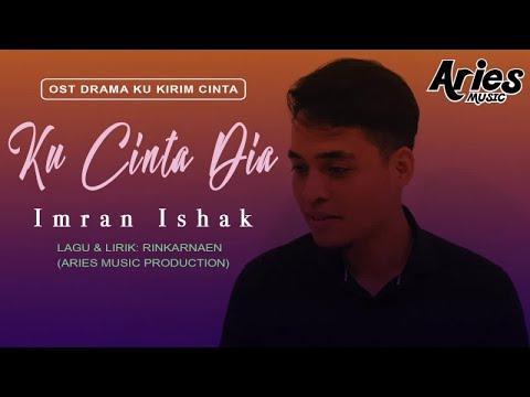 Imran Ishak - Ku Cinta Dia (Official Lyric Video) OST DRAMA KU KIRIM CINTA