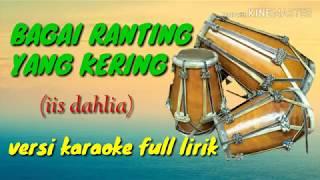 Download BAGAI RANTING YANG KERING Karaoke full lirik tanpa vocal