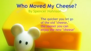 Who Moved My Cheese - Inspired By Spencer Johnson
