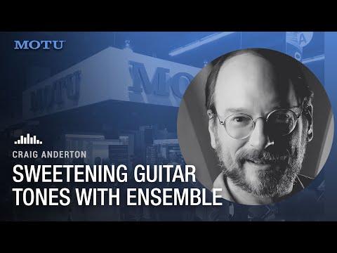 Craig Anderton: sweetening guitar tones with Ensemble Chorus and Proverb