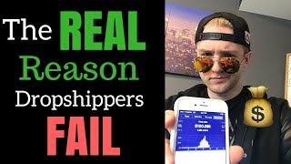 Dropshipping - The REAL Reason People Fail (How I Almost Did)