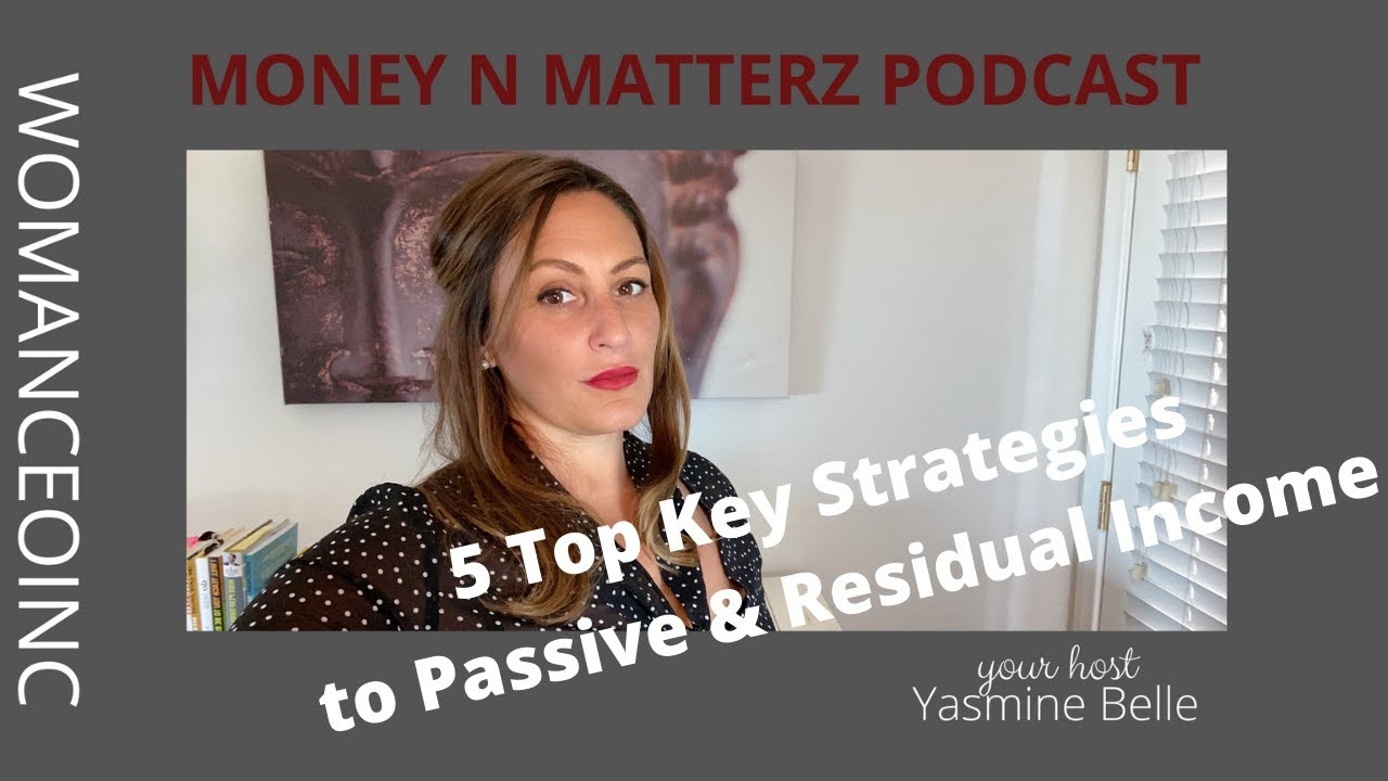 5 Top Strategies to Passive and Residual Income - You need to know!