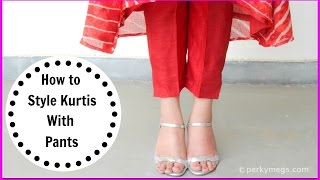 How to Style kurtis with Pants   Indian Ethnic Wear   Perkymegs