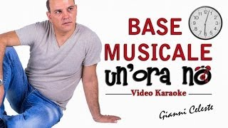 Gianni Celeste - Un'Ora No: Base Musicale con Video Karaoke