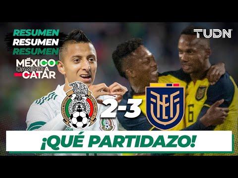 VIDEO: Resumen y goles | México 2-3 Ecuador | Amistoso Internacional | TUDN
