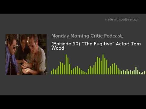 "(Episode 60) ""The Fugitive"" Actor: Tom Wood."