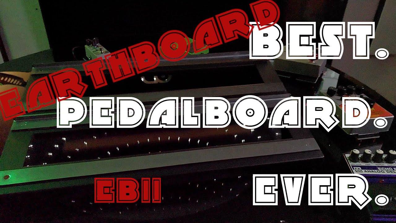 Best.    Pedalboard.    Ever.  .....  The Earthboard EBII !!!