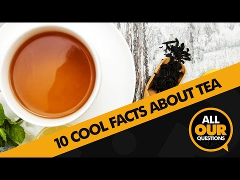 10 Facts You May Not Know About Tea