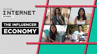 All Things Internet | The Influencer Economy