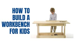 How To Make A Junior-sized Workbench For Kids