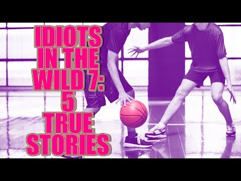 IDIOTS IN THE WILD 7 5 TRUE STORIES