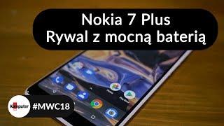 Nokia 7 Plus - pierwsze wrażenia [MWC 2018]