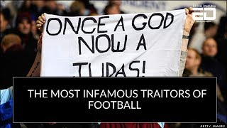 the most infamous traitors of football
