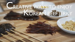 Creative ways to enjoy Korean beef jerky | Yookpo recipes!! / 전통수제육포 색다르게 즐기는 법