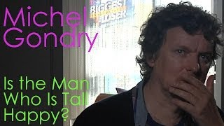 "DP/30: Michel Gondry docs ""Is the Man Who Is Tall Happy?"""