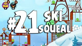 Angry Birds Seasons Ski or Squeal 1-21 Walkthrough 3 Star