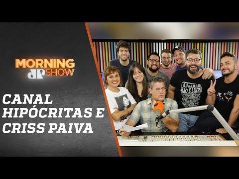 Canal Hipócritas + Criss Paiva - Morning Show - 18/04/19