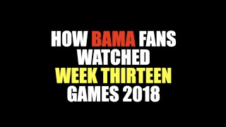 How Bama Fans Watched Week Thirteen Games 2018