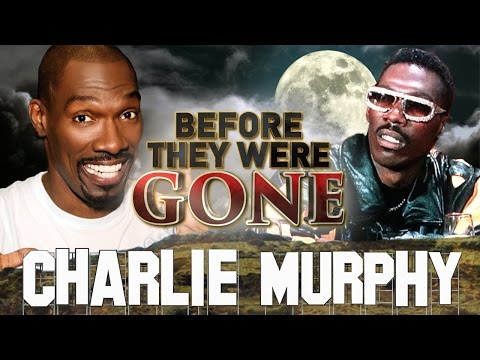 CHARLIE MURPHY - Before They Were GONE - True Hollywood Stories