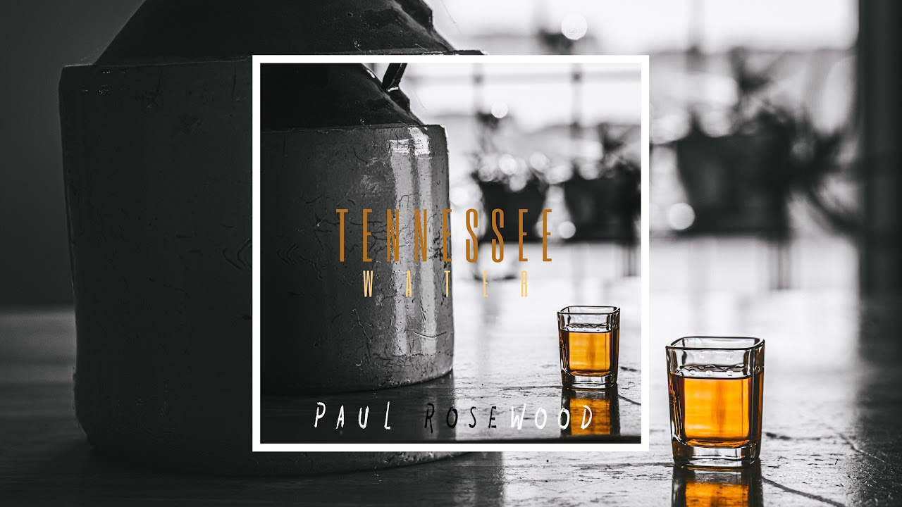 Paul RoseWood - Tennessee Water (Official Audio)