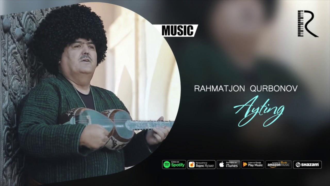 Rahmatjon Qurbonov - Ayting | Рахматжон Курбонов - Айтинг (music version)