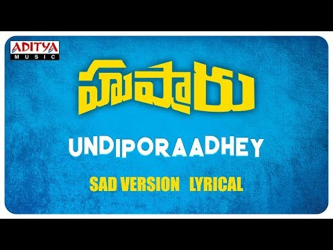 Undiporaadhey Sad Version Lyrical || Hushaaru Songs || Sree Harsha Konuganti || Sid Sriram || Radhan