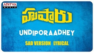 Download lagu Undiporaadhey Sad Version Lyrical || Hushaaru Songs || Sree Harsha Konuganti || Sid Sriram || Radhan