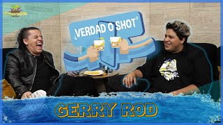 Verdad o Shot - EP 9 - Gerry Rod