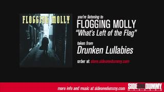"""Flogging Molly - """"What's Left Of The Flag"""""""