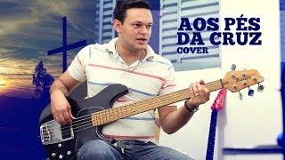 Aos Pés da Cruz - Oficina G3 - Cover Baixo - André Lira