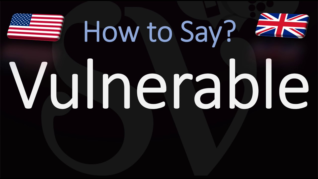 How to Pronounce Vulnerable? (CORRECTLY)