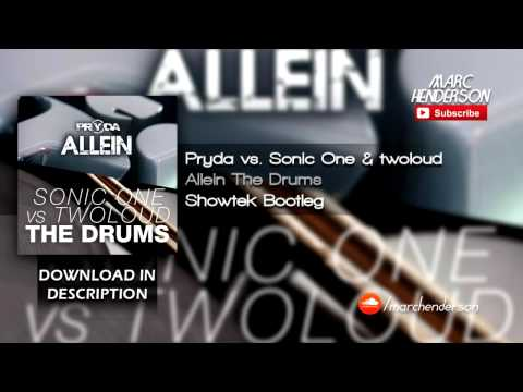 Pryda vs. Sonic One & twoloud - Allein The Drums (Showtek Bootleg)
