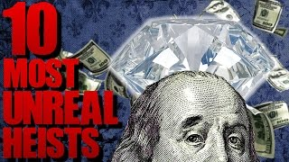 10 CRAZIEST (and Most Creative) Heists of All Time | TWISTED TENS #47