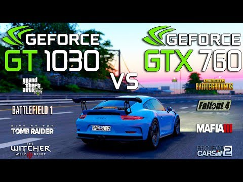 GT 1030 2GB vs GTX 760 2GB Test in 8 Games (i3 8100)