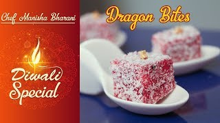 Dragon Bites Indian Sweet For Diwali Quick & Easy Diwali Special Recipes