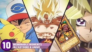 Top 10 memorable moments in cartoons & anime
