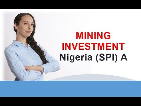 MINING INVESTMENT Nigeria SPI A