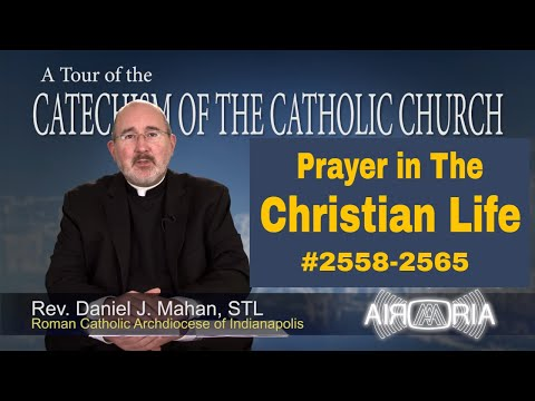 Christian Prayer Life - Catechism Tour #96