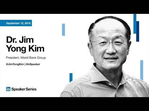 LinkedIn Speaker Series:  Dr. Jim Yong Kim