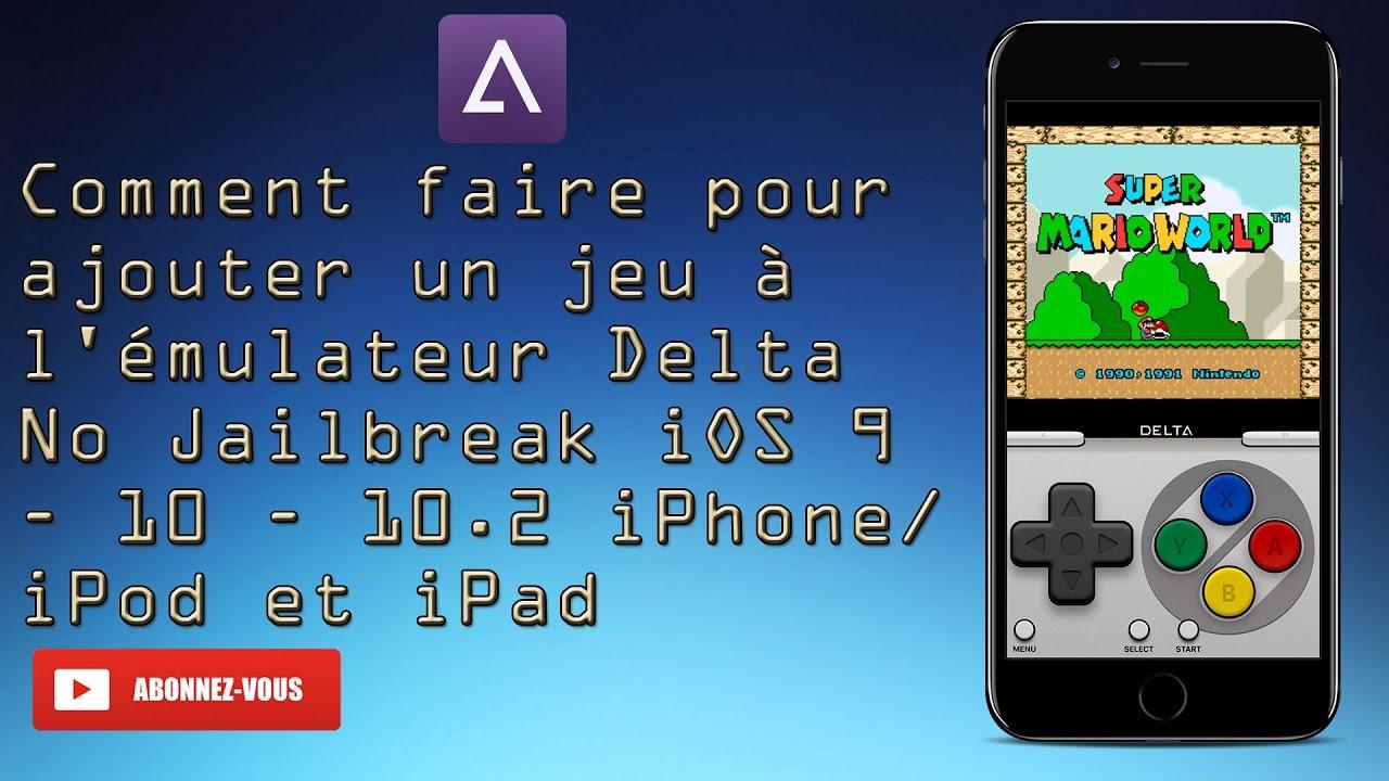 comment installer des jeux sur l 39 mulateur delta ios 9 10 et 10 2 iphone ipod ipad no. Black Bedroom Furniture Sets. Home Design Ideas
