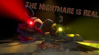 [SFM FNAF] The Nightmare is Real 3