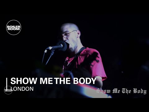 Show Me The Body Boiler Room London Live Performance