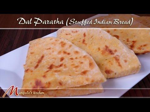 Dal Paratha - Stuffed Indian Bread Recipe by Manjula