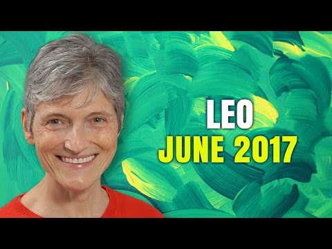 LEO JUNE 2017 Horoscope | Barbara Goldsmith Astrology