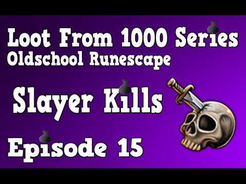 Oldschool Runescape - Loot From 1000 Series - Episode 15 [Slayer Kills]