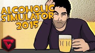 ALCOHOLIC SIMULATOR 2015 | iTownGamePlay